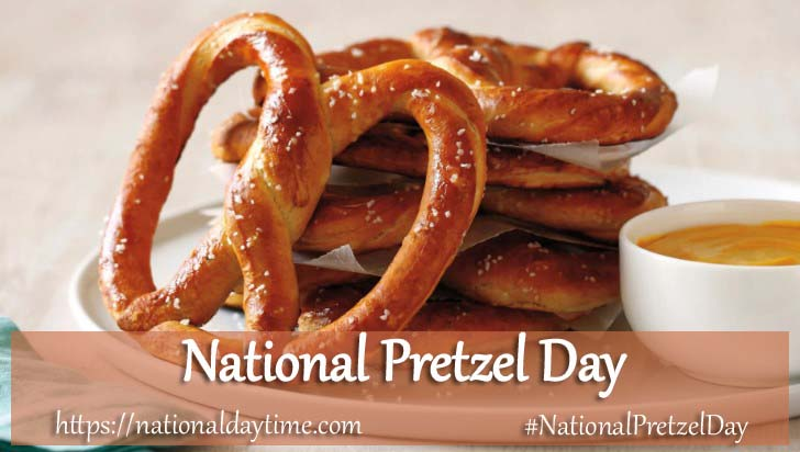 National Pretzel Day 2021